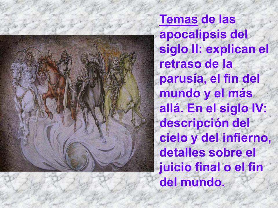Temas de las apocalipsis del siglo II: explican el retraso de la parusía, el fin del mundo y el más allá.