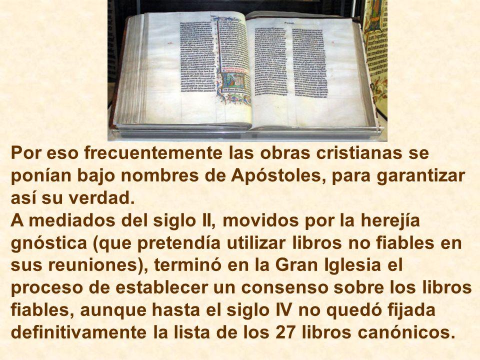 Por eso frecuentemente las obras cristianas se ponían bajo nombres de Apóstoles, para garantizar así su verdad.