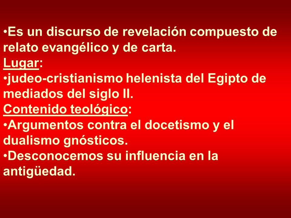 Es un discurso de revelación compuesto de relato evangélico y de carta.