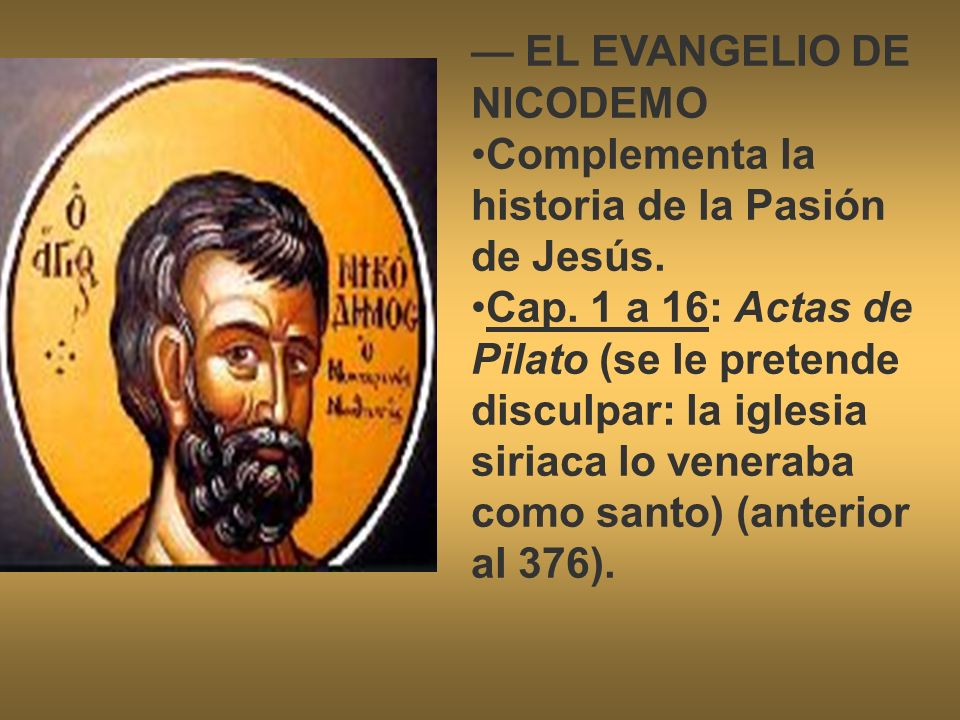 — EL EVANGELIO DE NICODEMO