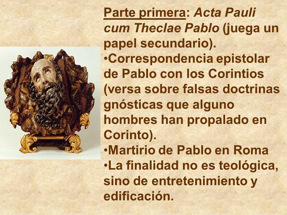 Parte primera: Acta Pauli cum Theclae Pablo (juega un papel secundario).