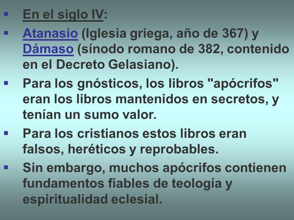 En el siglo IV: Atanasio (Iglesia griega, año de 367) y Dámaso (sínodo romano de 382, contenido en el Decreto Gelasiano).