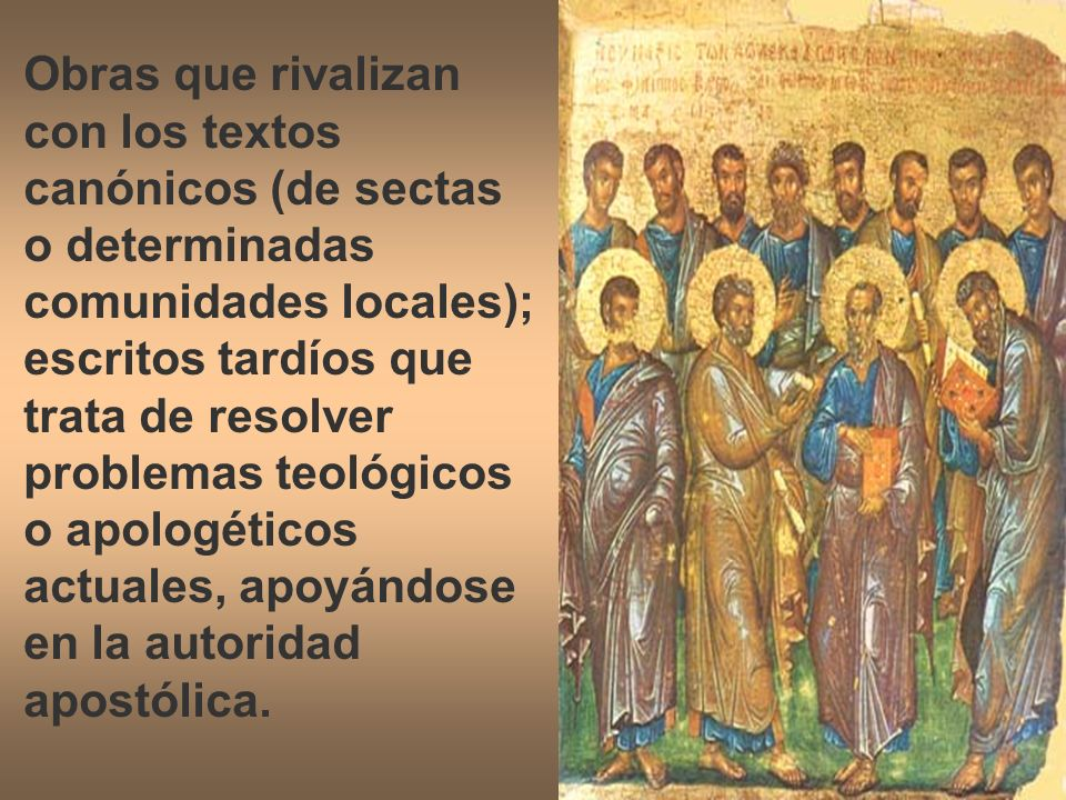 Obras que rivalizan con los textos canónicos (de sectas o determinadas comunidades locales);
