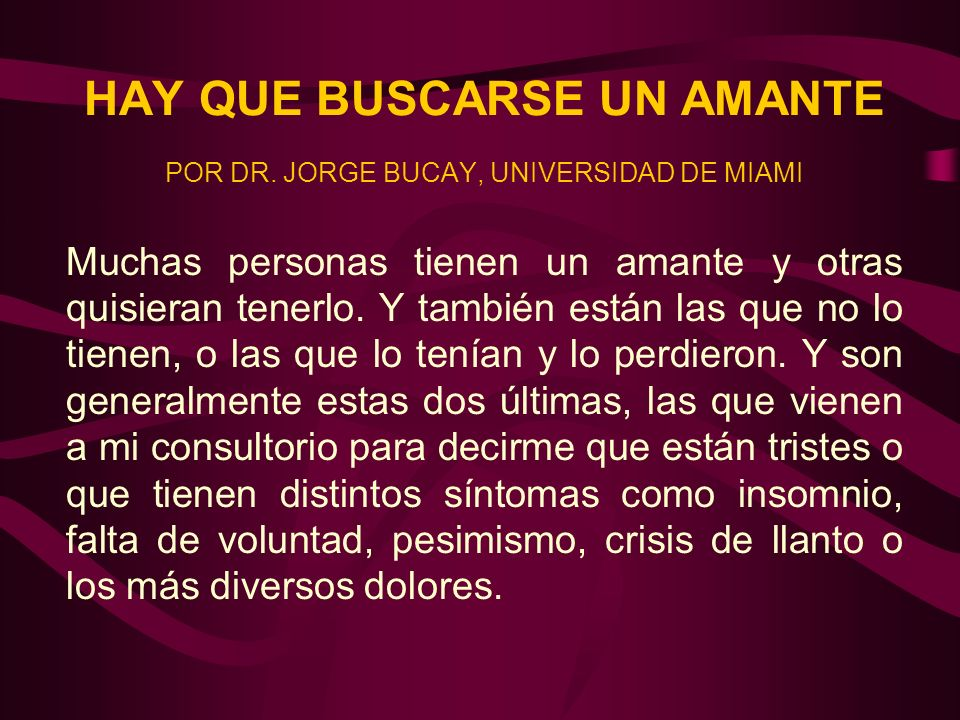 HAY QUE BUSCARSE UN AMANTE POR DR. JORGE BUCAY, UNIVERSIDAD DE MIAMI