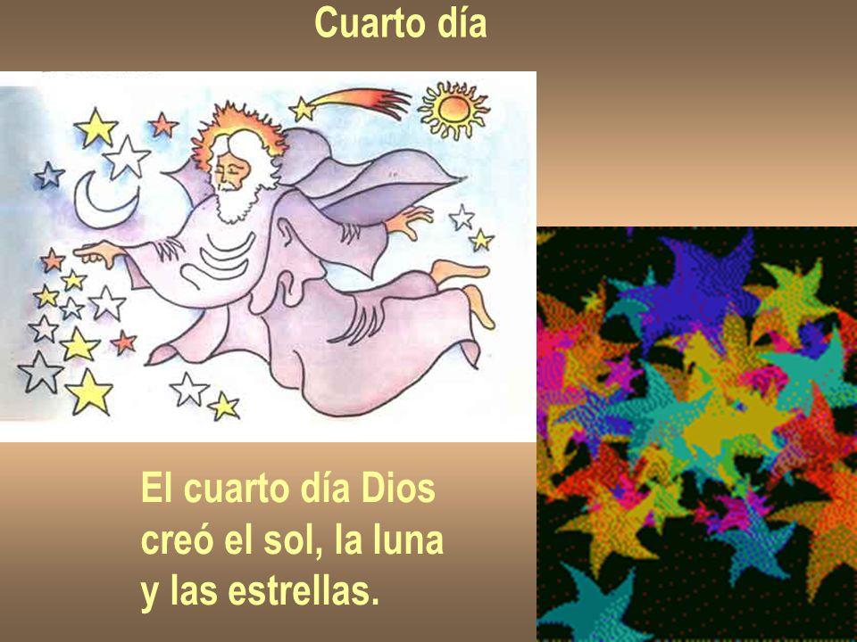 Cuarto día El cuarto día Dios creó el sol, la luna y las estrellas.