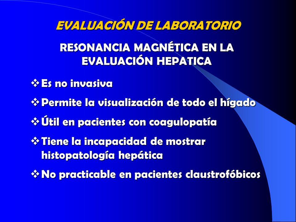 RESONANCIA MAGNÉTICA EN LA EVALUACIÓN HEPATICA