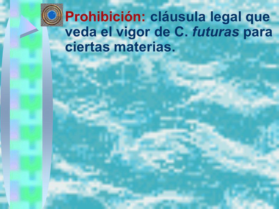 Prohibición: cláusula legal que veda el vigor de C