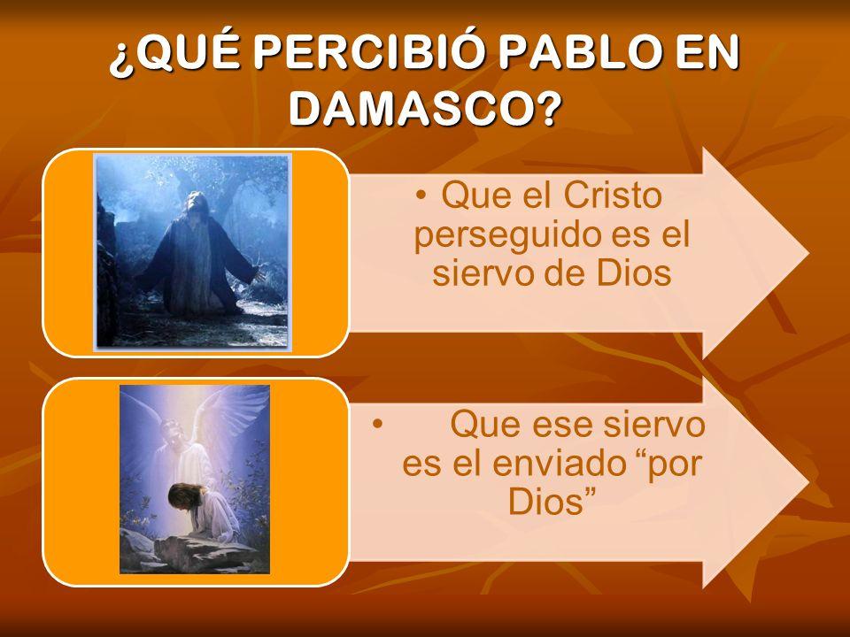 ¿QUÉ PERCIBIÓ PABLO EN DAMASCO