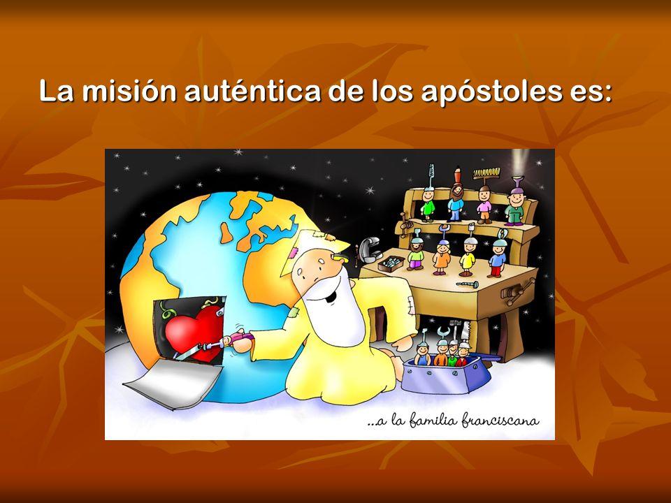 La misión auténtica de los apóstoles es: