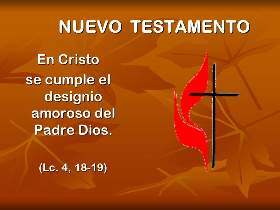 se cumple el designio amoroso del Padre Dios.