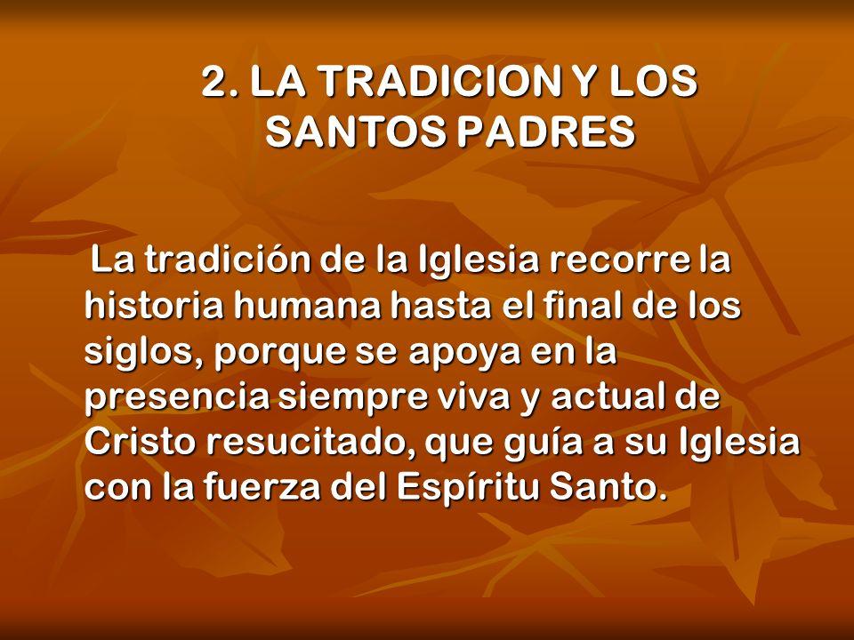 2. LA TRADICION Y LOS SANTOS PADRES