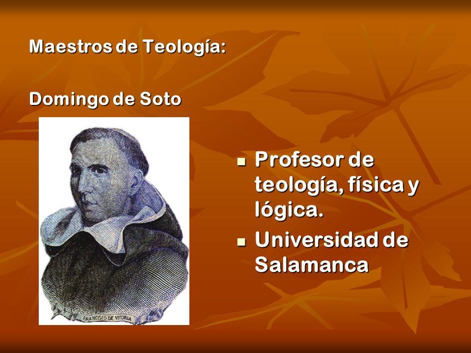 Profesor de teología, física y lógica.