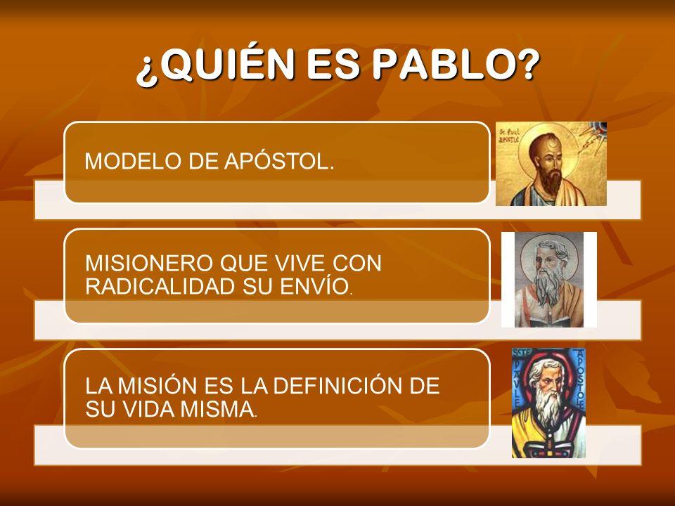 ¿QUIÉN ES PABLO MODELO DE APÓSTOL.