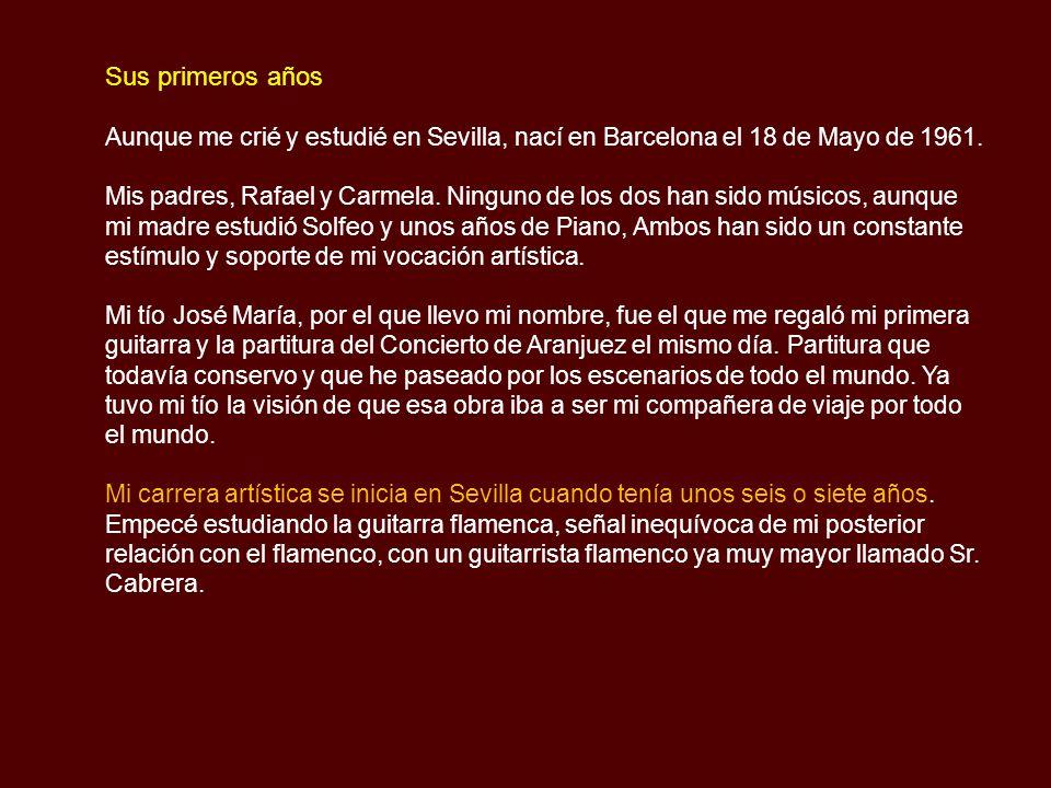 Sus primeros años Aunque me crié y estudié en Sevilla, nací en Barcelona el 18 de Mayo de 1961.