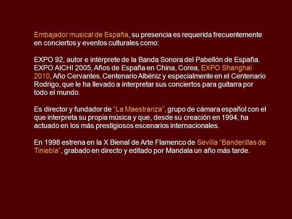Embajador musical de España, su presencia es requerida frecuentemente en conciertos y eventos culturales como: