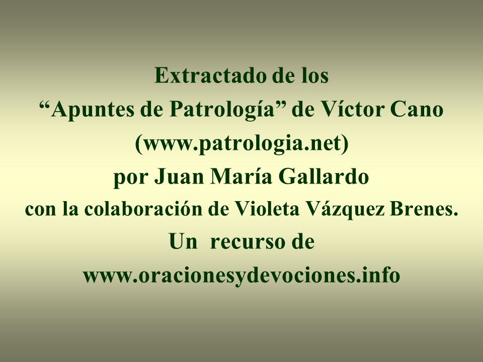 Apuntes de Patrología de Víctor Cano (www.patrologia.net)