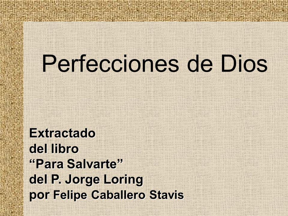 Perfecciones de Dios Extractado del libro Para Salvarte