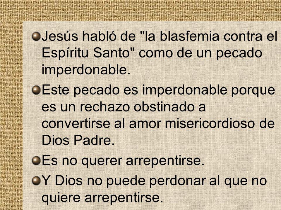 Jesús habló de la blasfemia contra el Espíritu Santo como de un pecado imperdonable.