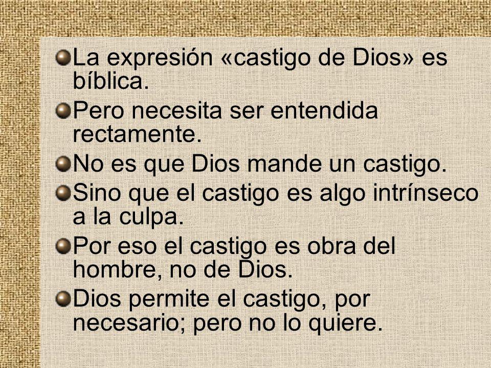 La expresión «castigo de Dios» es bíblica.