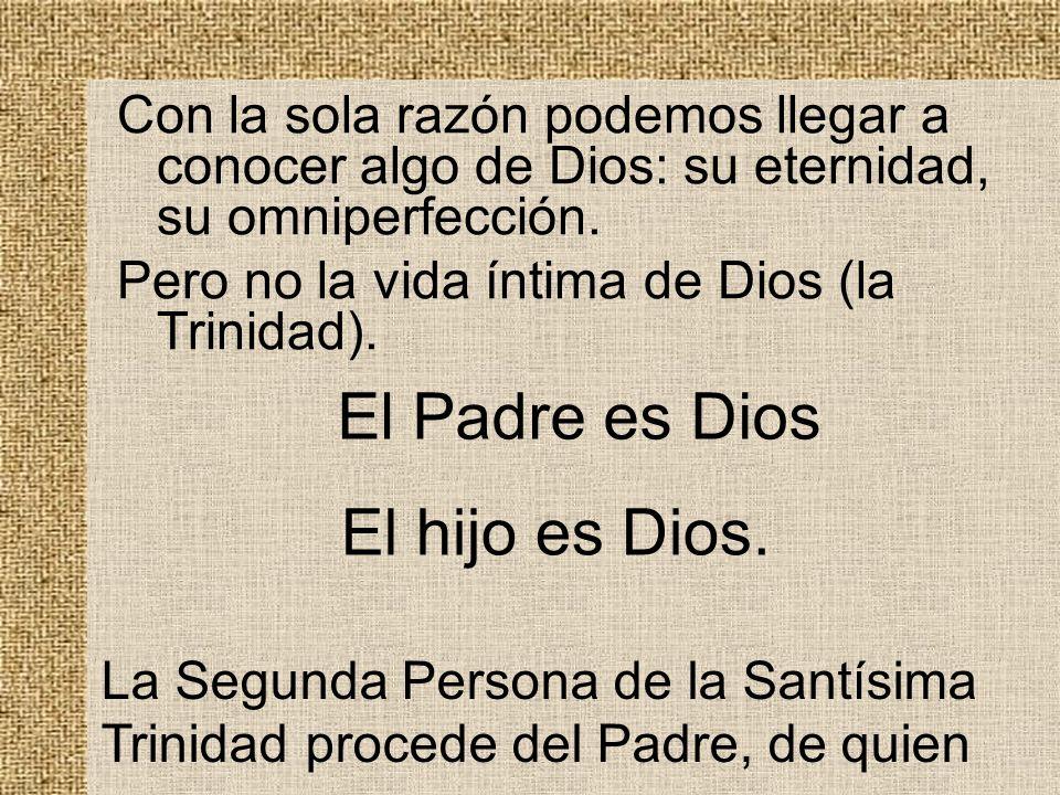 El Padre es Dios El hijo es Dios.