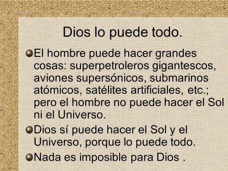 Dios lo puede todo.
