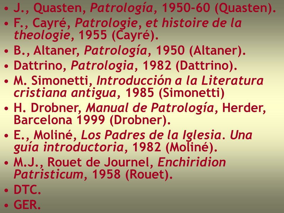 J., Quasten, Patrología, 1950-60 (Quasten).
