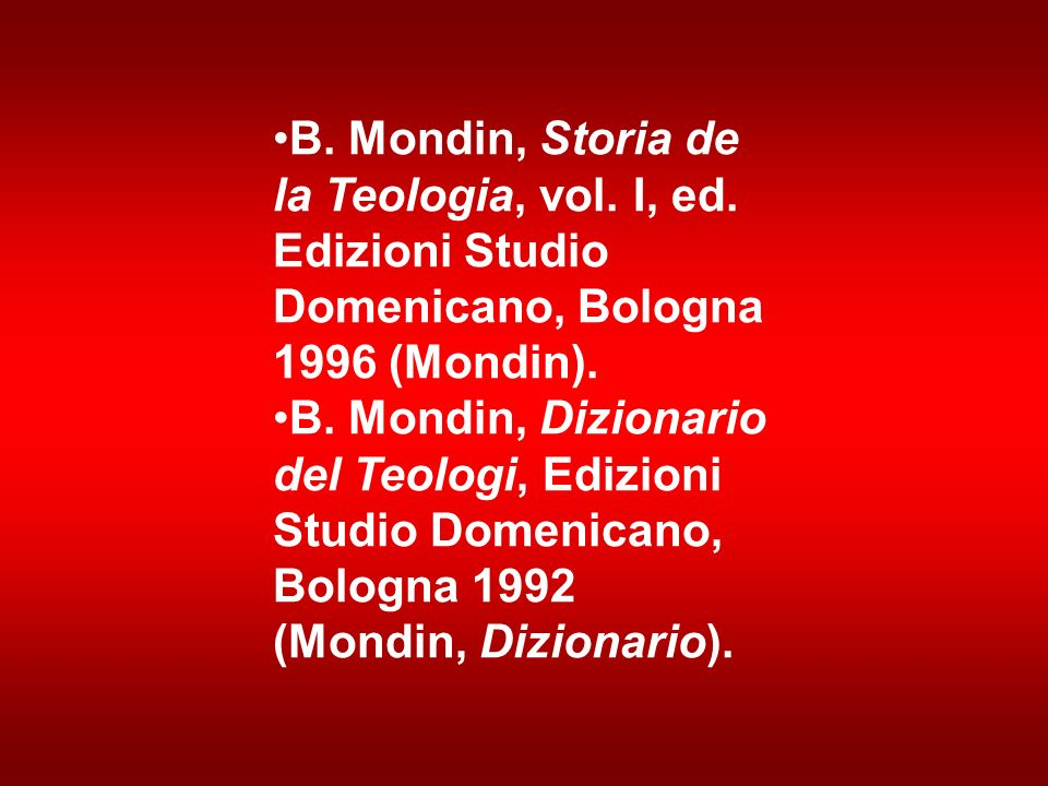B. Mondin, Storia de la Teologia, vol. I, ed