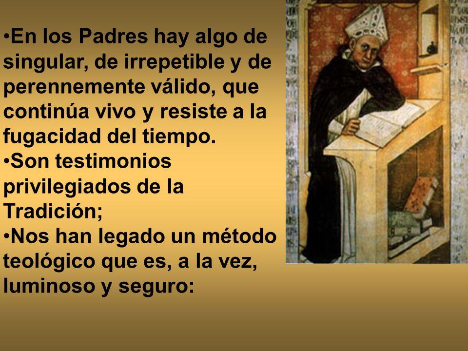 En los Padres hay algo de singular, de irrepetible y de perennemente válido, que continúa vivo y resiste a la fugacidad del tiempo.