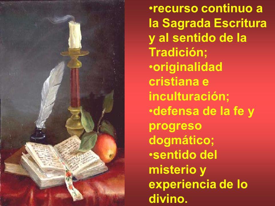 recurso continuo a la Sagrada Escritura y al sentido de la Tradición;