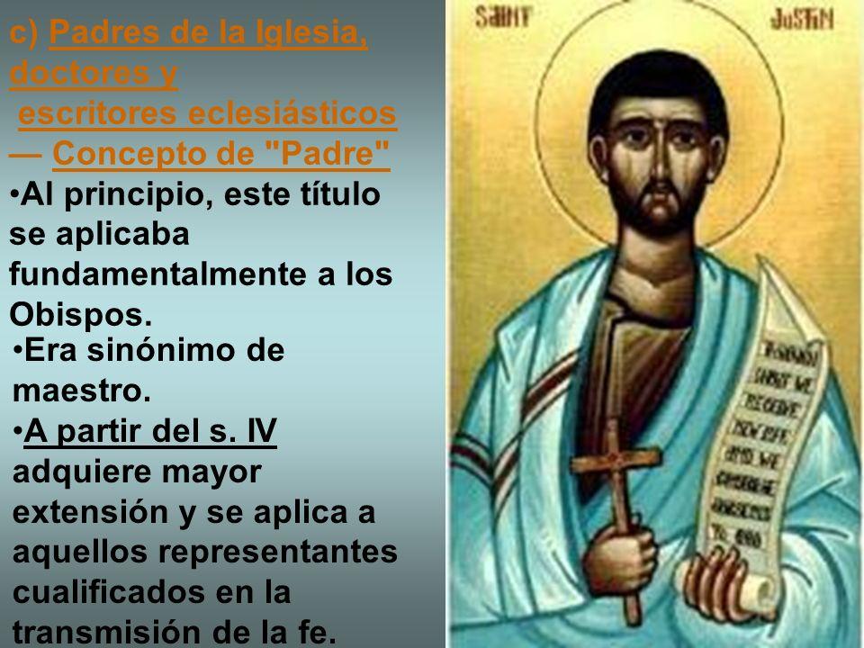c) Padres de la Iglesia, doctores y escritores eclesiásticos