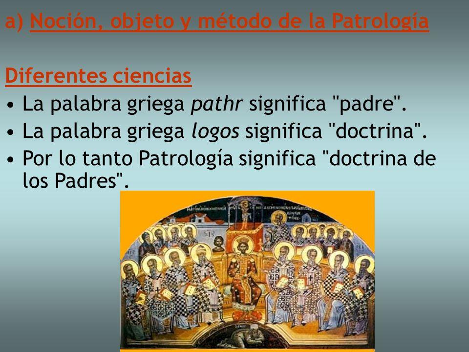 Noción, objeto y método de la Patrología