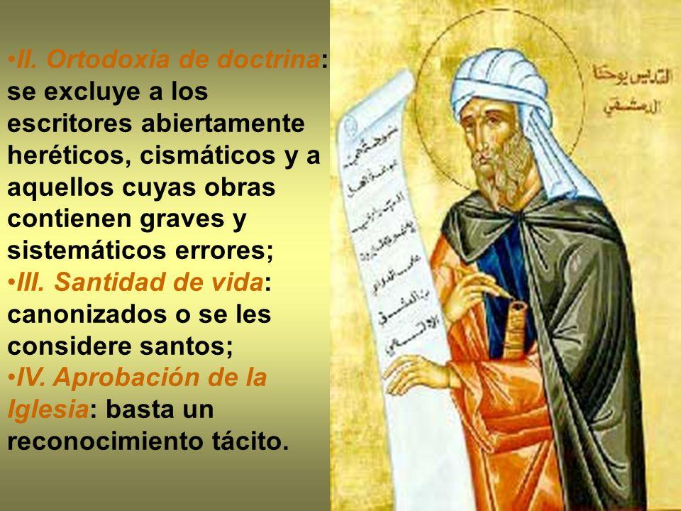 II. Ortodoxia de doctrina: se excluye a los escritores abiertamente heréticos, cismáticos y a aquellos cuyas obras contienen graves y sistemáticos errores;