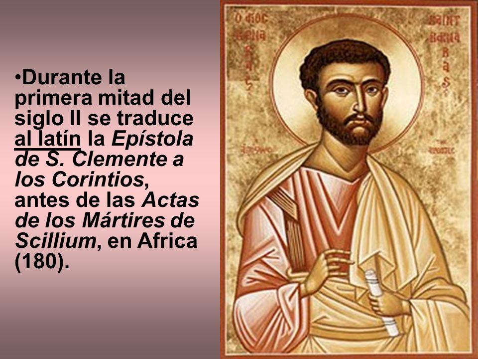 Durante la primera mitad del siglo II se traduce al latín la Epístola de S.