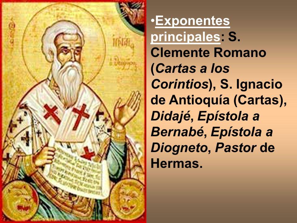Exponentes principales: S. Clemente Romano (Cartas a los Corintios), S