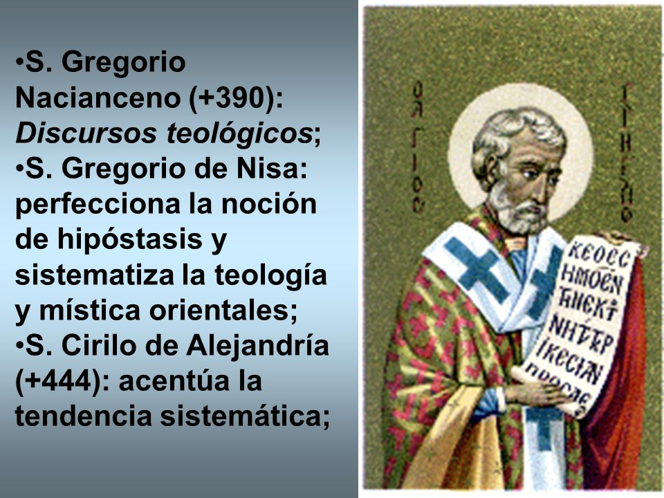 S. Gregorio Nacianceno (+390): Discursos teológicos;