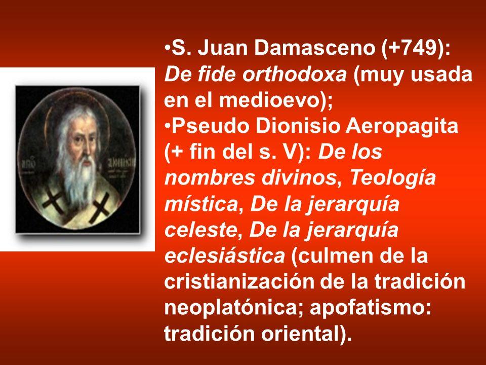 S. Juan Damasceno (+749): De fide orthodoxa (muy usada en el medioevo);
