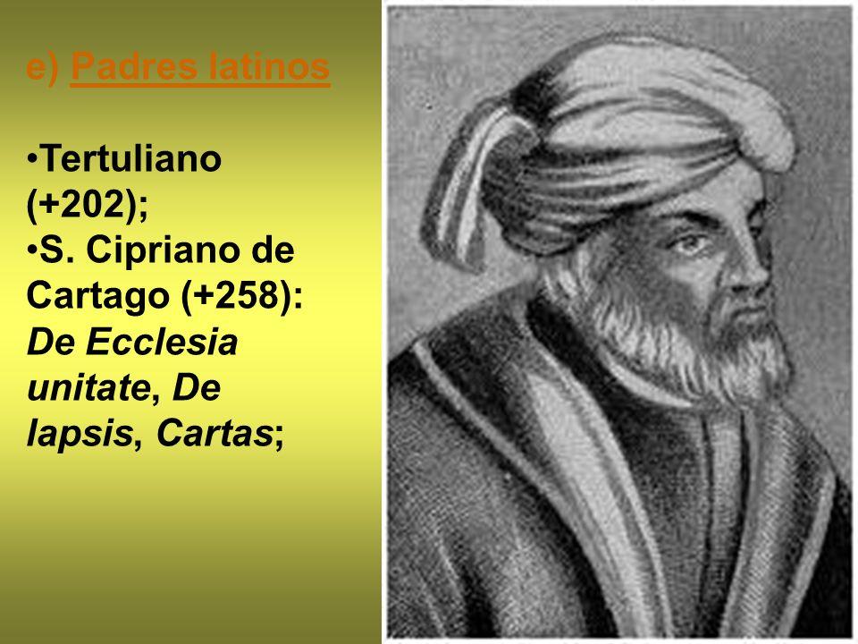 e) Padres latinos Tertuliano (+202); S.