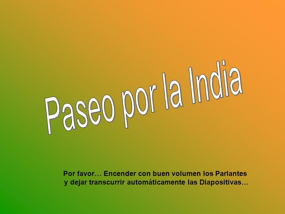 Paseo por la India Por favor… Encender con buen volumen los Parlantes