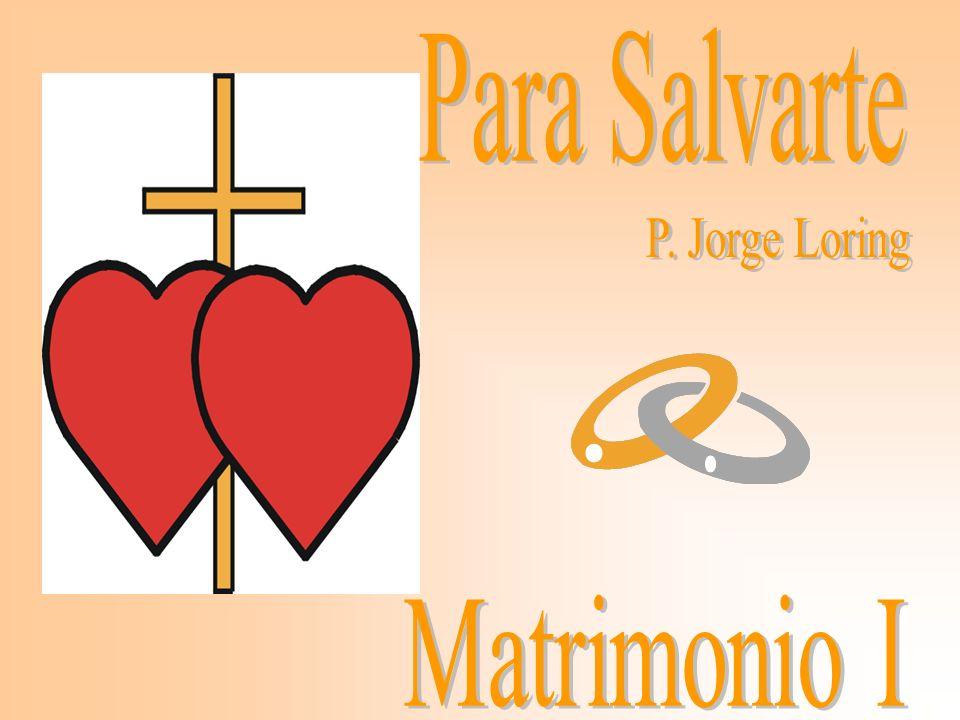 Para Salvarte P. Jorge Loring Matrimonio I