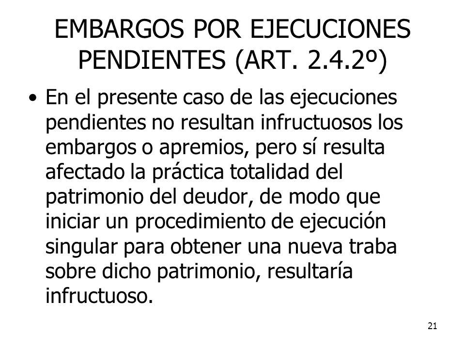EMBARGOS POR EJECUCIONES PENDIENTES (ART. 2.4.2º)