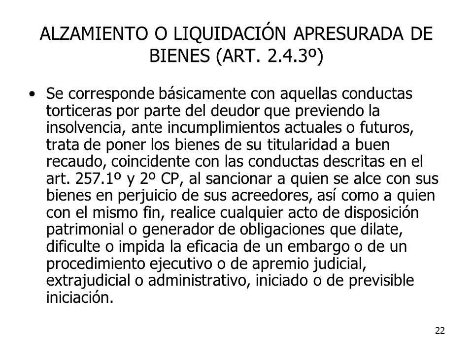 ALZAMIENTO O LIQUIDACIÓN APRESURADA DE BIENES (ART. 2.4.3º)