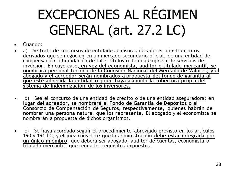 EXCEPCIONES AL RÉGIMEN GENERAL (art. 27.2 LC)