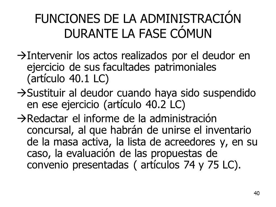 FUNCIONES DE LA ADMINISTRACIÓN DURANTE LA FASE CÓMUN