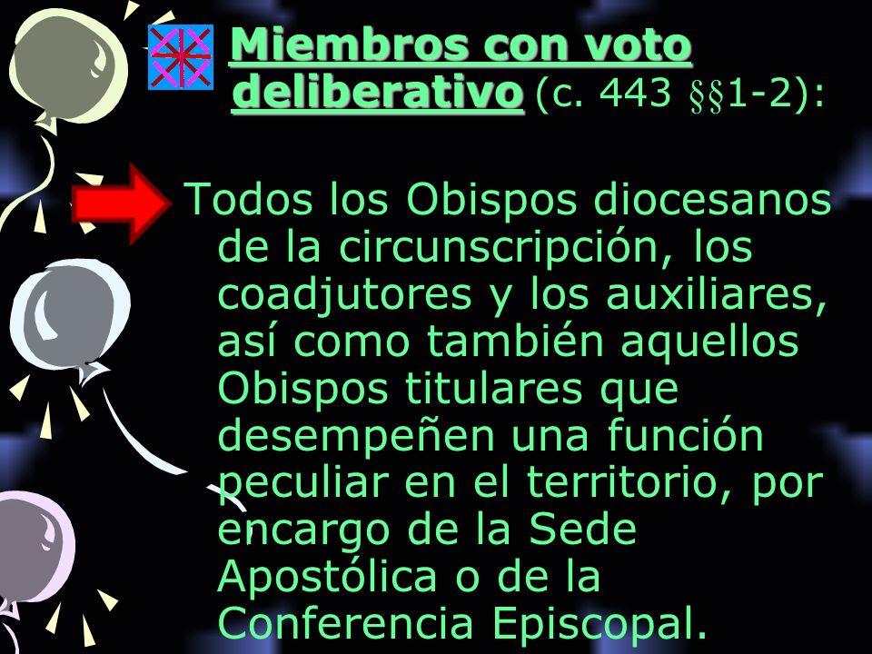 Miembros con voto deliberativo (c. 443 §§1-2):