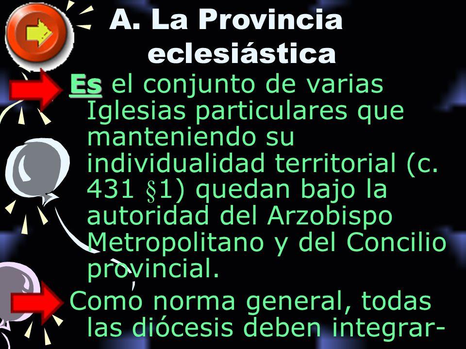 A. La Provincia eclesiástica