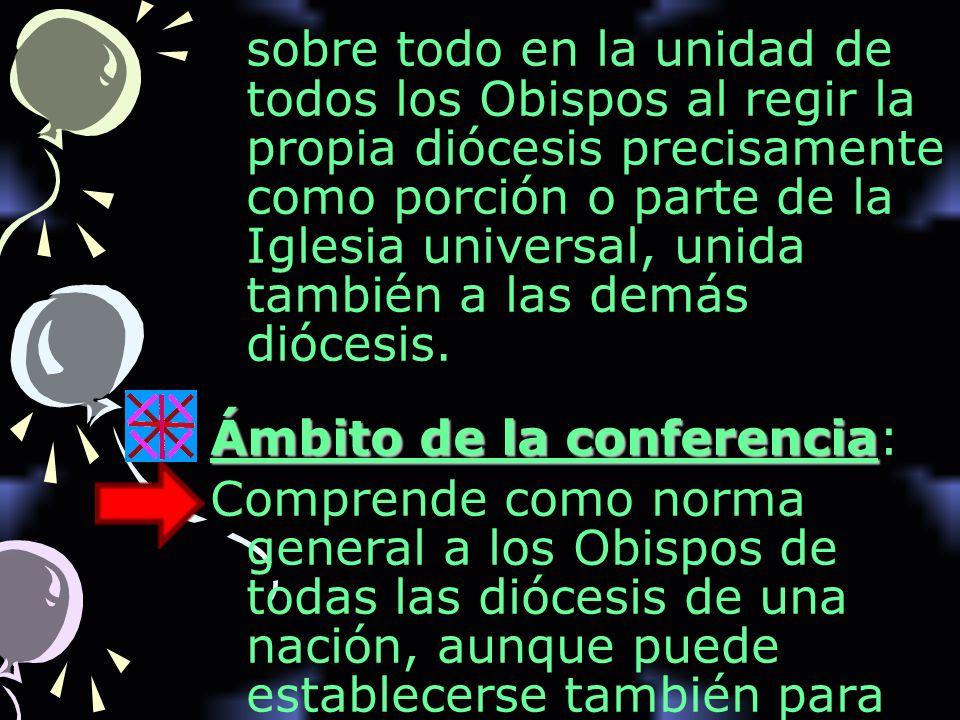 sobre todo en la unidad de todos los Obispos al regir la propia diócesis precisamente como porción o parte de la Iglesia universal, unida también a las demás diócesis.