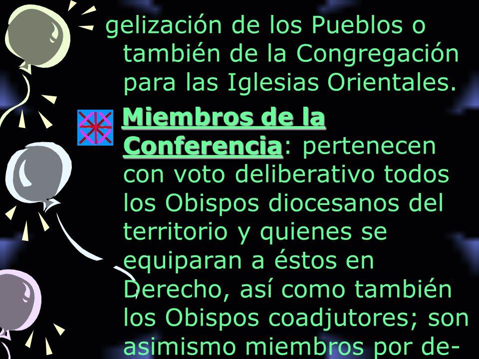 gelización de los Pueblos o también de la Congregación para las Iglesias Orientales.