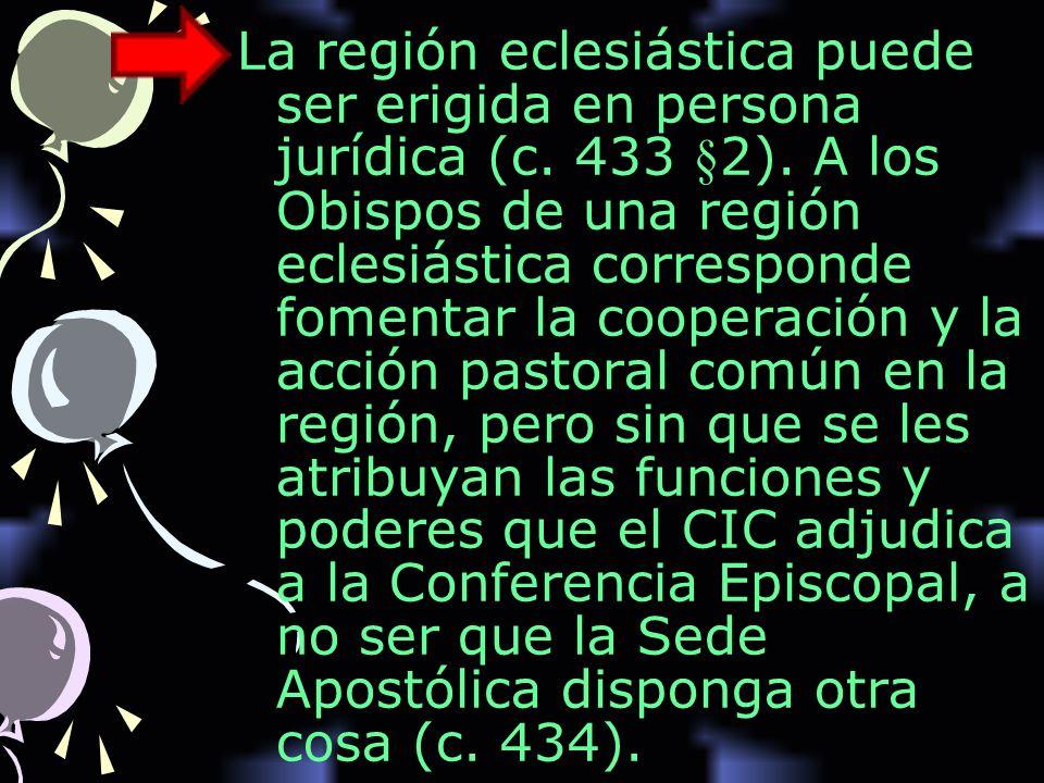 La región eclesiástica puede ser erigida en persona jurídica (c