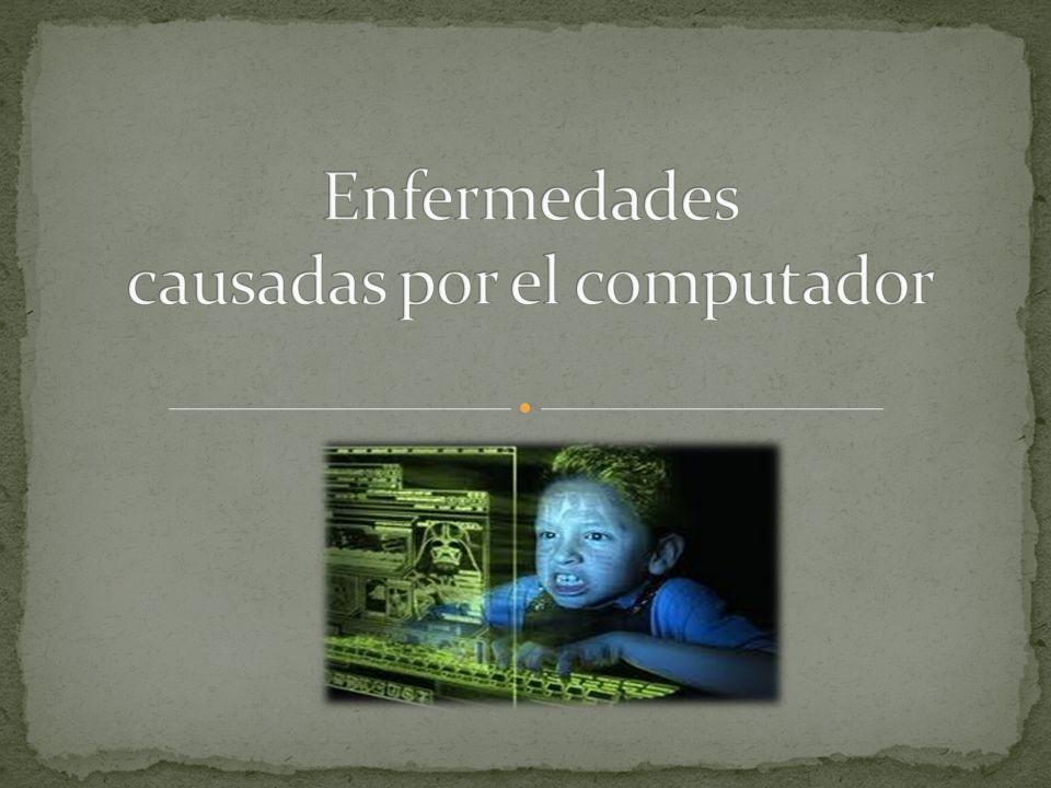 Enfermedades causadas por el computador