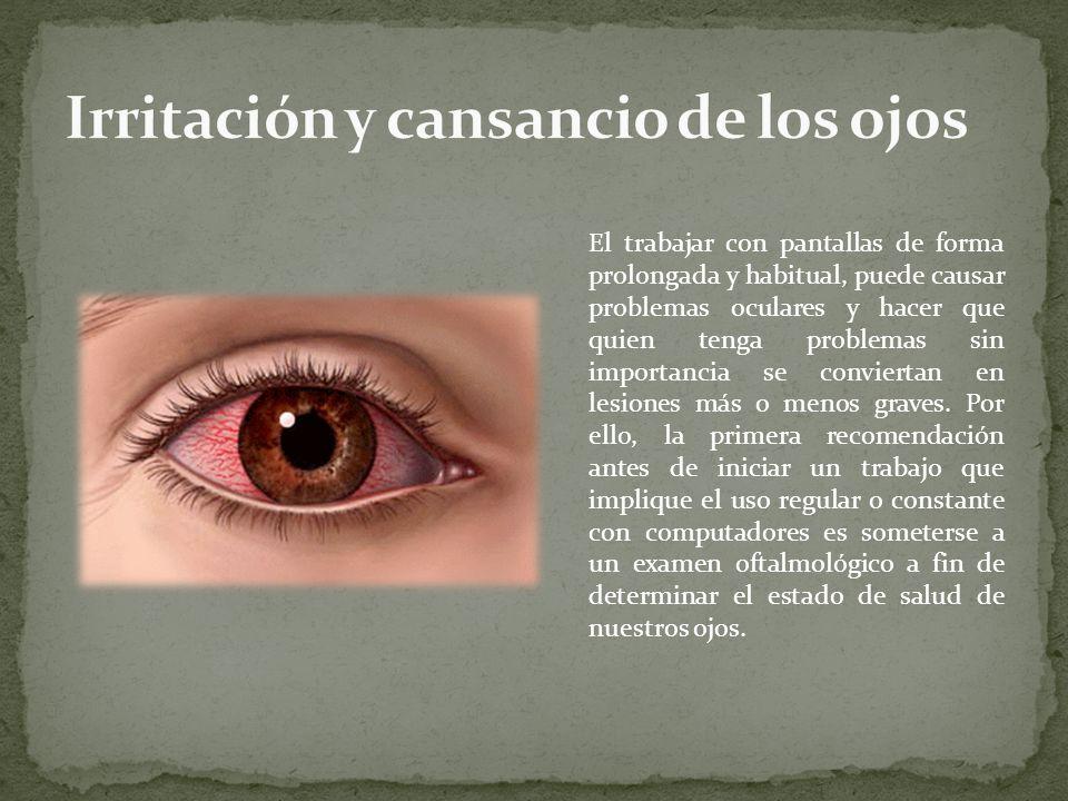 Irritación y cansancio de los ojos